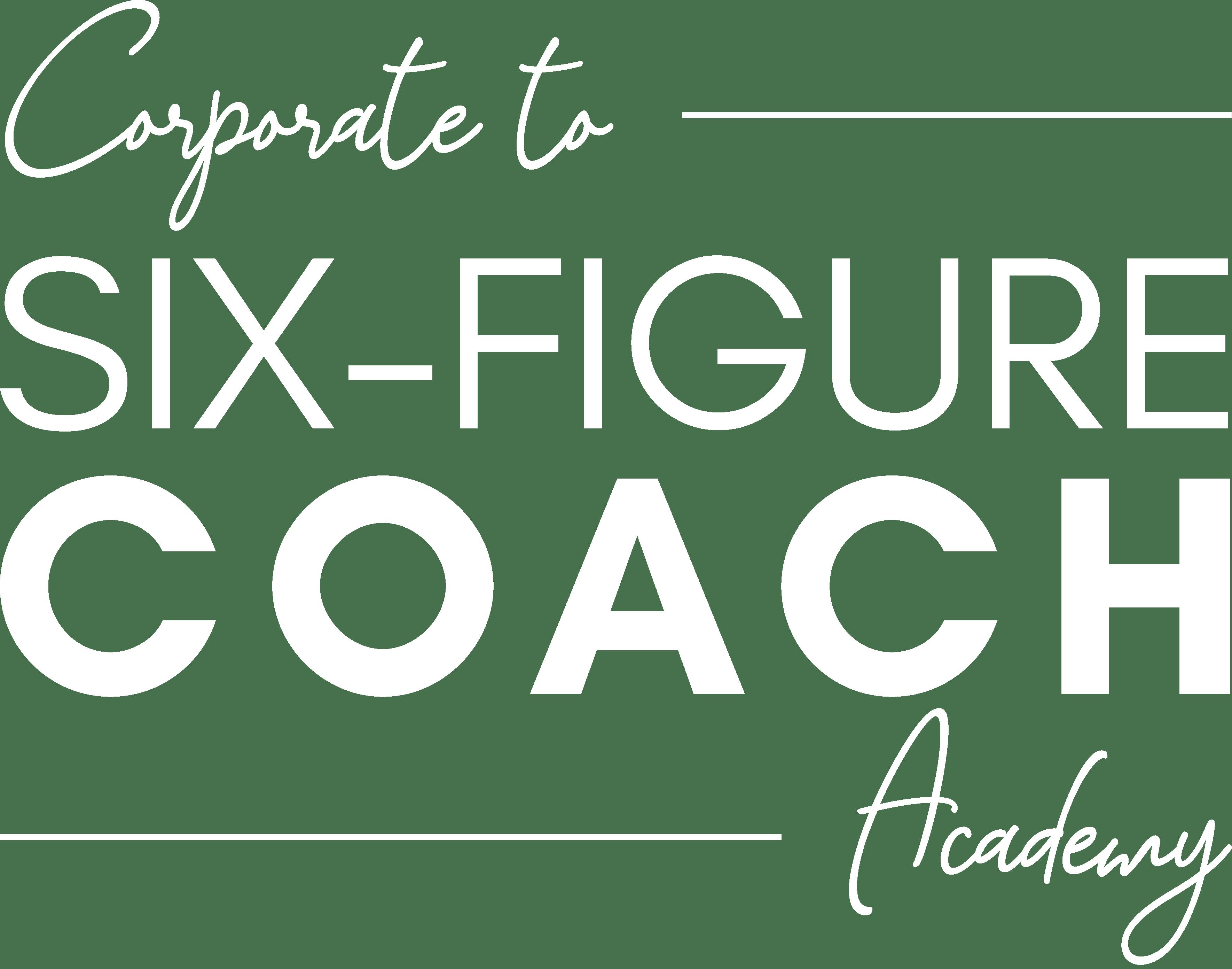 Corporate to 6 Figure Coach Academy Logo